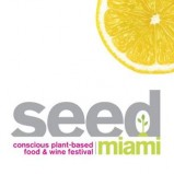 Seed Miami, The First Plant-Based Food and Wine Festival in the Country